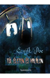 Edgar Allan Poe: Túl életen és halálon