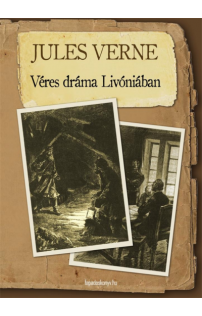 Jules Verne: Véres dráma Livóniában