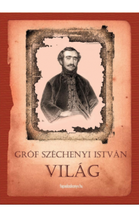 Széchenyi István gróf: Világ