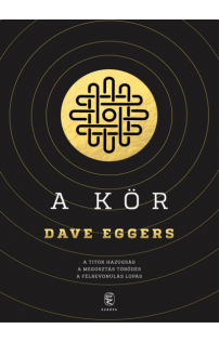 Dave Eggers: A Kör