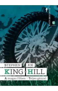 Stephen King, Joe Hill: A magas fűben - Teljes gázzal