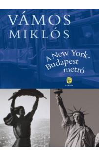 Vámos Miklós: A New York-Budapest metró