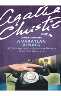 Agatha Christie (Charles Osbourne): A váratlan vendég