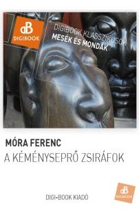 Móra Ferenc: A kéményseprő zsiráfok epub