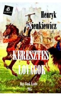 Sienkiewicz: A keresztes lovagok epub
