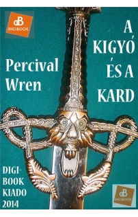 Percival Wren: A kigyó és a kard epub