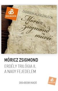 Móricz Zsigmond: Erdély trilógia II: A nagy fejedelem epub