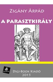 Zigány Árpád: A parasztkirály epub