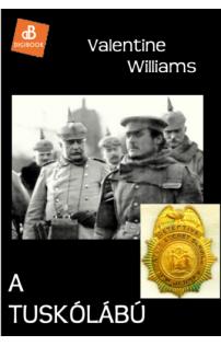 Valentine Williams: A tuskólábú epub