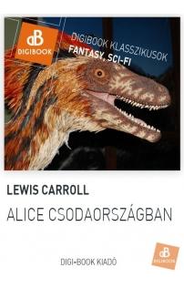 Lewis Carroll: Alice Csodaországban epub