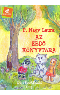 P. Nagy Laura: Az erdő könyvtára epub