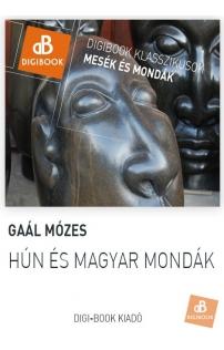 Gaál Mózes: Hún és magyar mondák epub