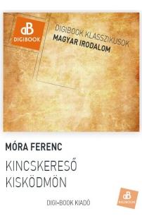 Móra Ferenc: Kincskereső kisködmön epub