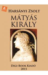Harsányi Zsolt: Mátyás király epub