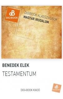 Benedek Elek: Testamentum és Hat levél epub