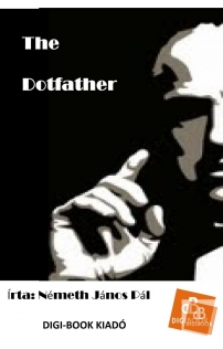 Németh János Pál: The Dotfather epub