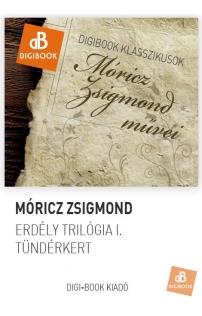 Móricz Zsigmond: Erdély trilógia I. Tündérkert epub