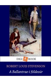 Robert Louis Stevenson: A Ballantrae-i földesúr epub