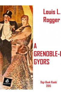 Louis L. Rogger: A grenoble-i gyors epub
