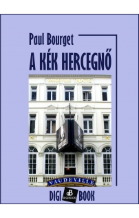Paul Bourget: A kék herczegnő epub