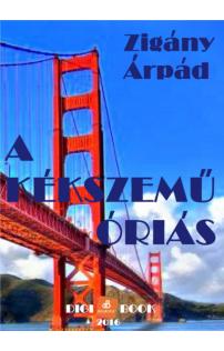Zigány Árpád: A kékszemű óriás epub