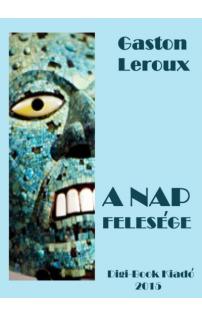 Gaston Leroux: A Nap felesége epub