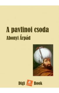 Abonyi Árpád: A pavlinoi csoda epub