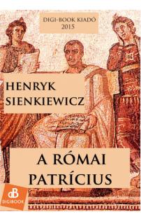 Henrik Sienkiewicz: A római patrícius
