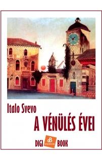 Italo Svevo: A vénülés évei epub