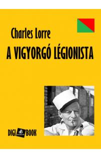 Charles Lorre: A vigyorgó légionista epub