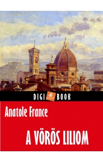 Anatole France: A vörös liliom epub