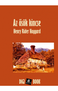 Henry Rider Haggard: Az ősök kincse epub