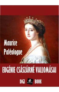 Maurice Paleologue: Eugénie császárné vallomásai epub
