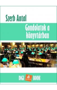 Szerb Antal: Gondolatok a könyvtárban epub
