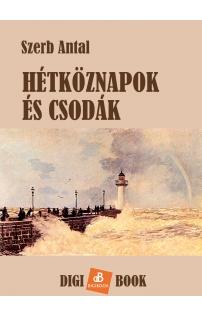Szerb Antal: Hétköznapok és csodák epub