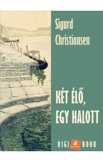 Sigurd Christiansen: Két élő, egy halott epub