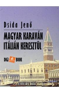 Dsida Jenő: Magyar karaván Itálián keresztül epub