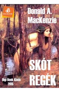 Donald MacKenzie: Skót regék, legendák és mítoszok