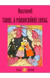 Rusztaveli: Tariel, a párducbőrös lovag epub