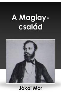 Jókai Mór: A Magláy-család