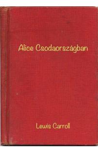 Lewis Carroll, Gordon Robinson: Alice Csodaországban