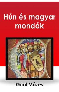 Gaál Mózes: Hún és magyar mondák