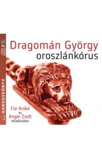 Dragomán György: Oroszlánkórus hangoskönyv (audio CD)
