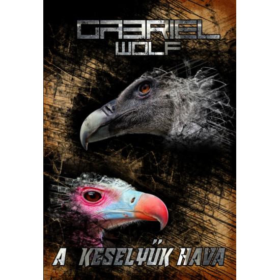 Gabriel Wolf: A keselyűk hava