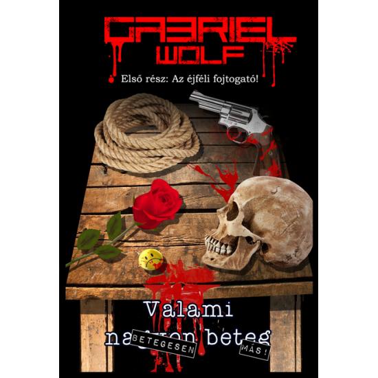 Gabriel Wolf: Az éjféli fojtogató!