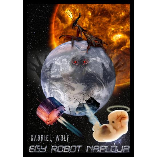Gabriel Wolf: Egy robot naplója