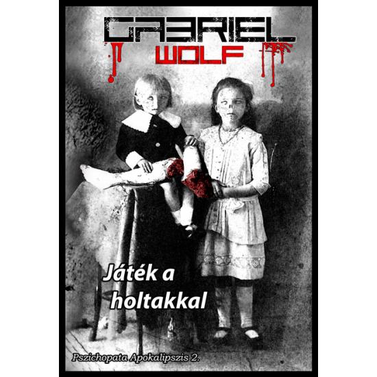 Gabriel Wolf: Játék a holtakkal