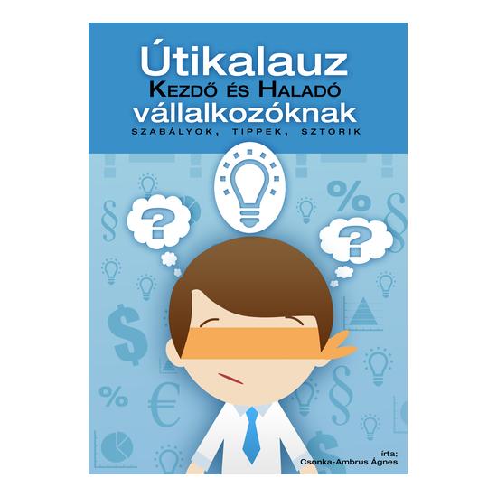 Csonka-Ambrus Ágnes: Útikalauz kezdő és haladó vállalkozásoknak